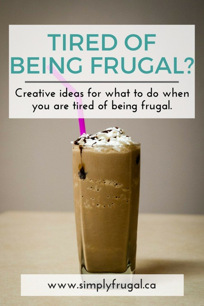 So, you want to give up? Think again! Find creative ways to stick to your frugal lifestyle :)