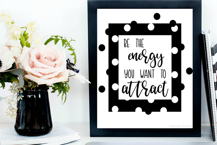 This inspirational, black and white free printable wall art is perfect for your office, living room, bedroom, or anywhere else you need some encouragement. #quote #betheenergyyouwanttoattract