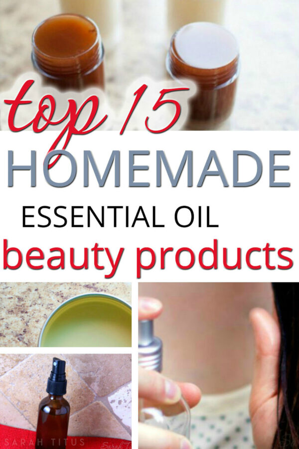 Top 15 Homemade Essential Oil Beauty Products