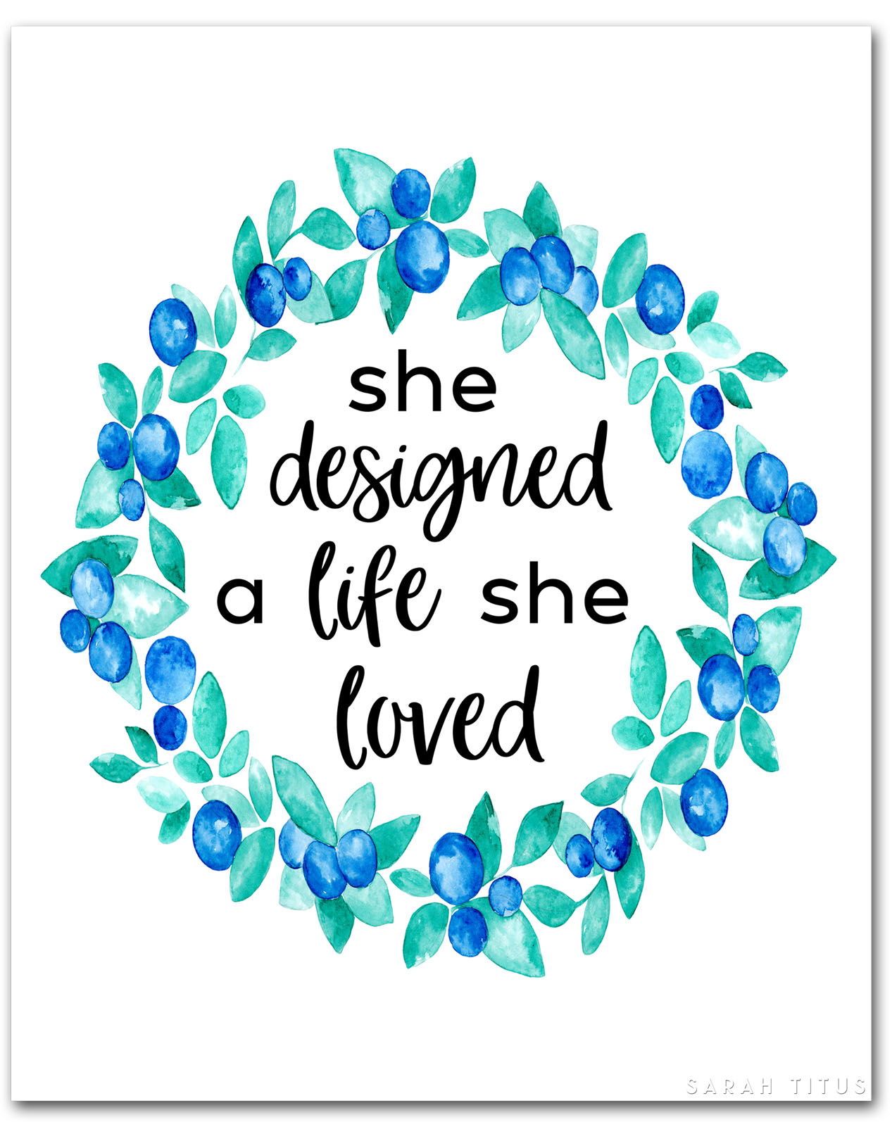"If you want something, go for it. If you have dreams, work for them. Get this ""she designed a life she loved"" printable to remember you are in control of your own life! #shedesigned #freewallart #wallart #freeprintable #wreathwallart"