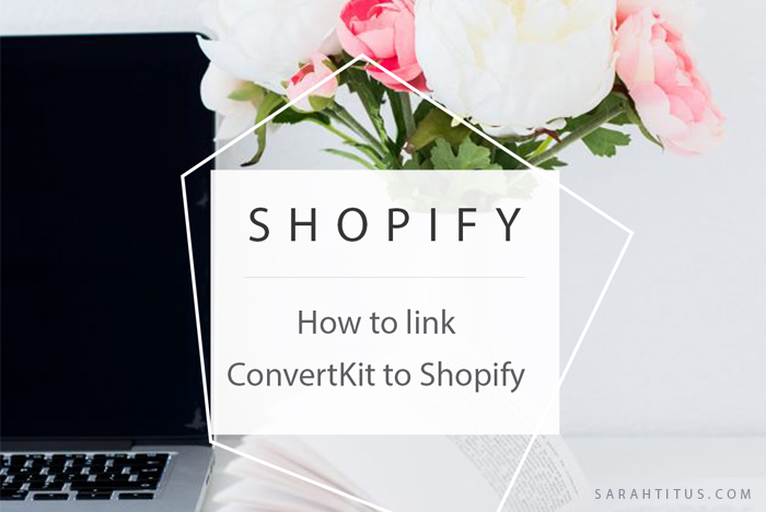 Don't leave your ecommerce sales on the table. Add them to your email list! Here's how to link ConvertKit to Shopify. #converkit #shopify #buildyouremaillist #emaillist #blogging #howtoblog